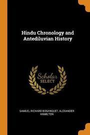 Hindu Chronology and Antediluvian History by Samuel Richard Bosanquet
