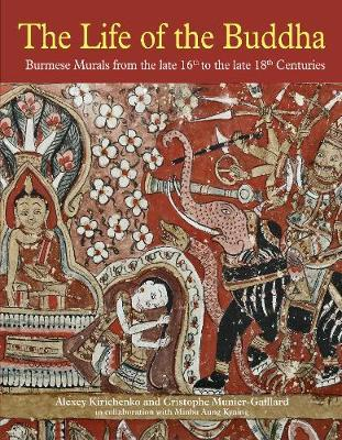 Life of the Buddha: Burmese Murals from the Late 16th to the Late 18th Centuries