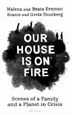 Our House is on Fire by Malena Ernman