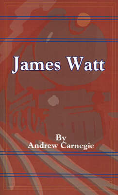James Watt by Andrew Carnegie, (Sp image