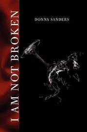 I Am Not Broken by Donna Sanders image