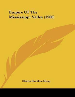 Empire of the Mississippi Valley (1900) by Charles Hamilton Merry