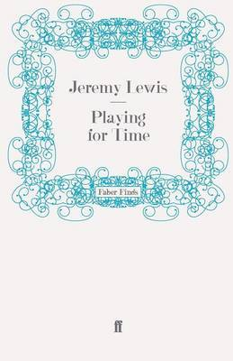 Playing for Time by Jeremy Lewis