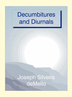 Decumbitures and Diurnals by Joseph Silveira deMello image