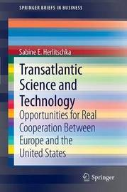 Transatlantic Science and Technology by Sabine E. Herlitschka