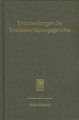 Entscheidungen Des Bundesverfassungsgerichts (Bverfge): Band 135