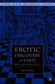 Erotic Discourse and Early English Religious Writing by Lara Farina