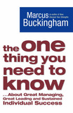 The One Thing You Need to Know: .. About Great Managing, Great Leading and Sustained Individual Success by Marcus Buckingham