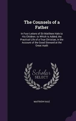The Counsels of a Father by Matthew Hale