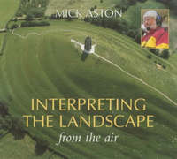 Interpreting the Landscape from the Air by Mick Aston image