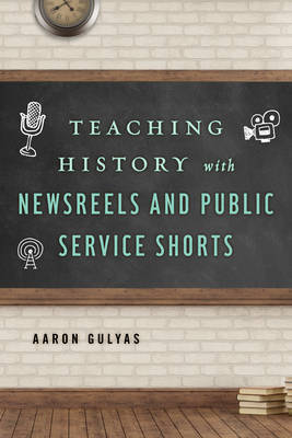 Teaching History with Newsreels and Public Service Shorts by Aaron Gulyas image