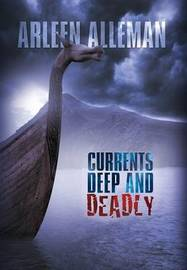 Currents Deep and Deadly by Arleen Alleman image