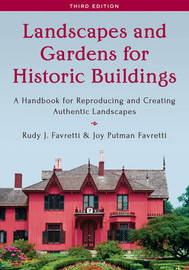 Landscapes and Gardens for Historic Buildings by Rudy J. Favretti