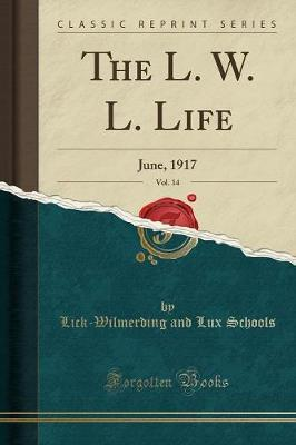 The L. W. L. Life, Vol. 14 by Lick Wilmerding and Lux Schools