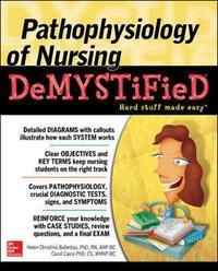 Pathophysiology of Nursing Demystified by Helen C. Ballestas