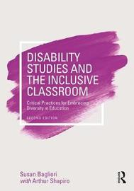Disability Studies and the Inclusive Classroom by Susan Baglieri