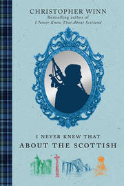 I Never Knew That About the Scottish by Christopher Winn image
