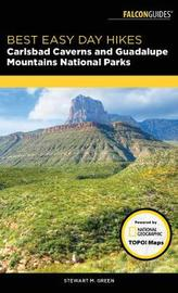 Best Easy Day Hikes Carlsbad Caverns and Guadalupe Mountains National Parks by Stewart M Green