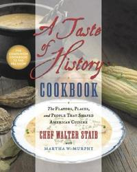 A Taste of History Cookbook by Walter Staib