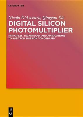 Digital Silicon Photomultiplier by Nicola D'Ascenzo