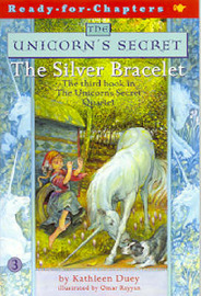 The Silver Bracelet: The Third Book in The Unicorn's Secret Quartet: Ready for Chapters #3 by Kathleen Duey image