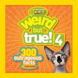 Weird But True 4 by National Geographic Kids Magazine