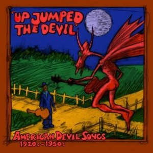 Up Jumped The Devil - American 'Devil' Songs 1920s-1950s by Various Artists