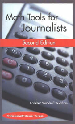 Math Tools for Journalists by Kathleen Woodruff Wickham