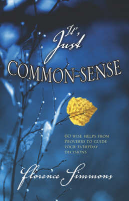 It's Just Common Sense by Florence Simmons