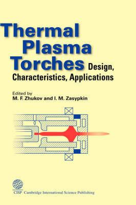 Thermal Plasma Torches by M.F. Zhukov