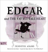 Edgar and the Tattle-Tale Heart by Jennifer Adams