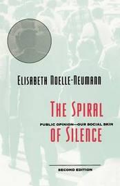 The Spiral of Silence by Elisabeth Noelle-Neumann