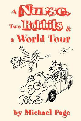 A Nurse, Two Rabbits and a World Tour by Michael Page