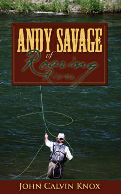 Andy Savage of Roaring River by John Calvin Knox image