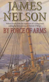 By Force of Arms by James Nelson image