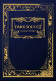 Dark Souls II: Design Works by From Software