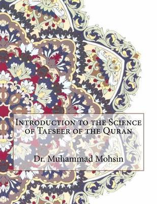 Introduction to the Science of Tafseer of the Quran by Dr Muhammad Mohsin image