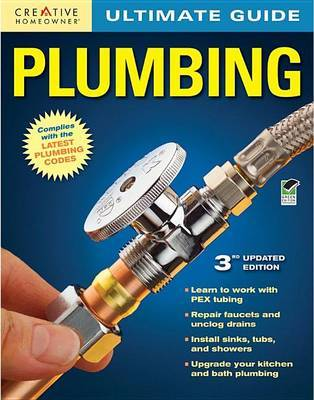 Ultimate Guide: Plumbing, 3rd edition by Editors of Creative Homeowner image