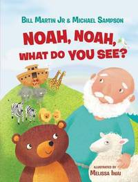 Noah, Noah, What Do You See? by Bill Martin