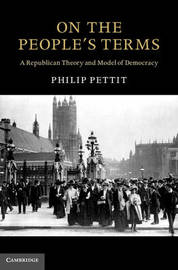 On the People's Terms by Philip Pettit