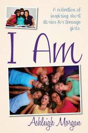 I Am by Ashleigh Morgan