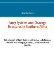 Party Systems and Cleavage Structures in Southern Africa by Jurgen Langhanns