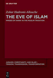 The Eve of Islam by Zohar Hadromi-Allouche