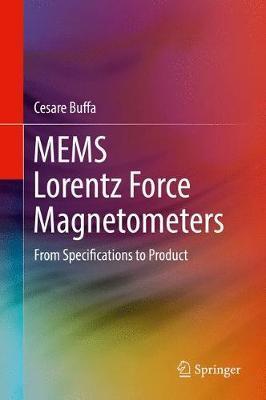 MEMS Lorentz Force Magnetometers by Cesare Buffa