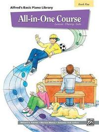 Alfred's Basic All-In-One Course, Bk 5 by Willard A Palmer