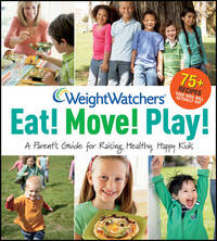 Weight Watchers Eat! Move! Play! by Weight Watchers image