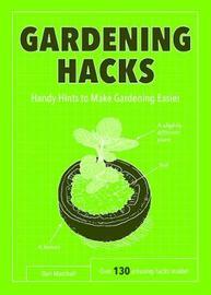 Gardening Hacks by Dan Marshall