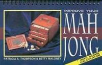 Improve Your Mah Jong by Patricia A Thompson