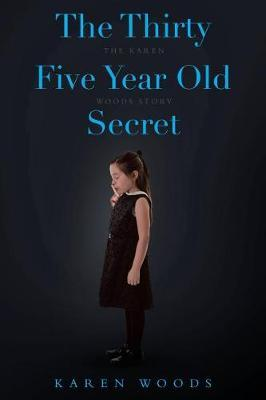 The Thirty Five Year Old Secret by Karen Woods