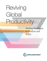 Reviving Global Productivity by Ana Paula Cusolito